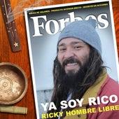 Ya Soy Rico de Ricky Hombre Libre
