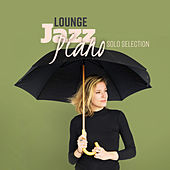 Lounge Jazz Piano Solo Selection di Various Artists