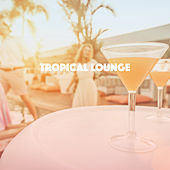 Tropical Lounge by Various Artists