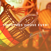 Smoothes House Ever! by Various Artists