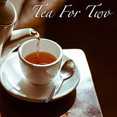 Tea For Two by Various Artists