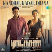 Kaadhal Kadal Dhana (From