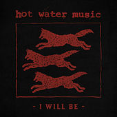 I Will Be von Hot Water Music