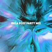 Ibiza Post Party MIX by Various Artists