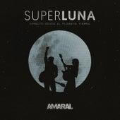 Superluna, Directo Desde El Planeta Tierra de Amaral