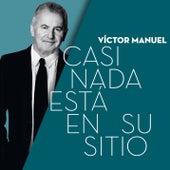 Casi Nada Está en su Sitio de Victor Manuel