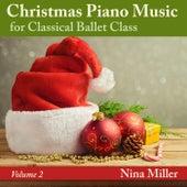 Christmas Piano Music for Classical Ballet Class, Vol. 2 de Nina Miller