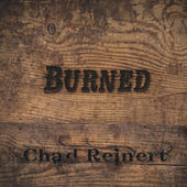 Burned di Chad Reinert