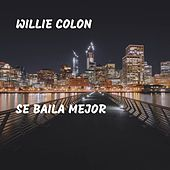 Se Baila Mejor de Willie Colon