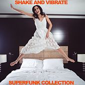 Shake and Vibrate: Superfunk Collection von Various Artists