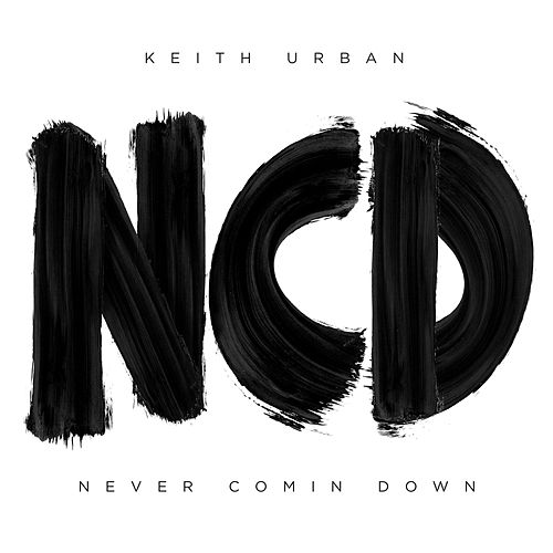 Never Comin Down by Keith Urban