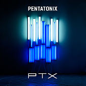 Ptx by Pentatonix