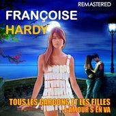 Tous les garçons et les filles / L'amour s'en va (Remastered) by Francoise Hardy