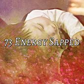 73 Energy Sapped by Lullaby Land