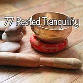 77 Rested Tranquility von Entspannungsmusik