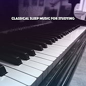 Classical Sleep Music for Studying von Various Artists