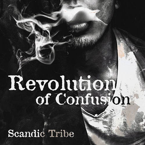 Revolution of Confusion by Scandic Tribe