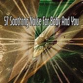 57 Soothing Noise For Baby And You de White Noise Babies