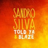 Told Ya & Blaze von Sandro Silva