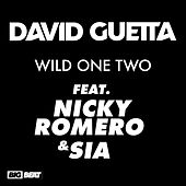 Wild One Two (feat. Nicky Romero & Sia) (Remixes) von David Guetta