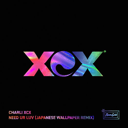 Need Ur Luv (Japanese Wallpaper Remix) de Charli XCX