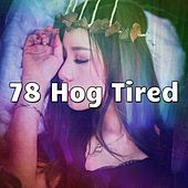 78 Hog Tired von Rockabye Lullaby