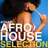 On Air Afro House Selection de Various Artists