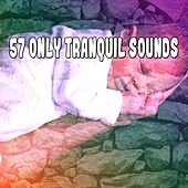 57 Only Tranquil Sounds by Sounds Of Nature