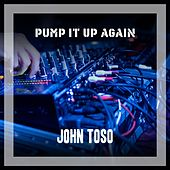 Pump It Up Again de John Toso