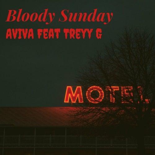 Bloody Sunday (feat. Treyy G) von Aviva