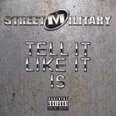 Tell It Like It Is by Street Military