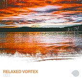 Relaxed Vortex 003 by Various Artists