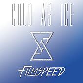 Cold as Ice by Filmspeed