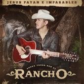 Ahora Todos Son de Rancho by Jesus Payan e Imparables