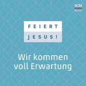 Wir kommen voll Erwartung von Feiert Jesus!