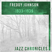 Freddy Johnson: 1933-1939 by Various Artists