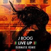 Live Up (Dubmatix Remix) de J Boog