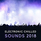 Electronic Chilled Sounds 2018 von Chill Out