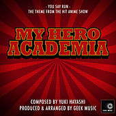 My Hero Academia - You Say Run - Main Theme by Geek Music