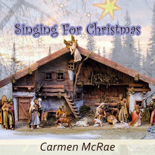 Singing For Christmas de Carmen McRae
