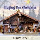 Singing For Christmas von Mantovani & His Orchestra