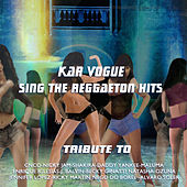 Sing The Reggaeton Hits (Special Instrumental And Drum Groove Versions Tribute To Maluma-Becky G-Jennifer Lopez-j. Balvin etc..) de Kar Vogue