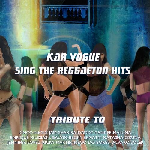Sing The Reggaeton Hits (Special Instrumental And Drum Groove Versions Tribute To Maluma-Becky G-Jennifer Lopez-j. Balvin etc..) de Kar Vogue