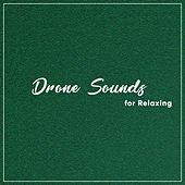 19 Drone Sounds for Relaxing the Brain by Study Music