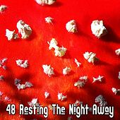 48 Resting The Night Away by Sleep Sounds of Nature