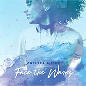 Face the Waves de Chelsea Amber