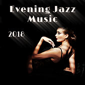 Evening Jazz Music 2018 by Vintage Cafe