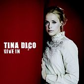 Give In de Tina Dico