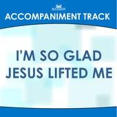 I'm so Glad Jesus Lifted Me de Mansion Accompaniment Tracks
