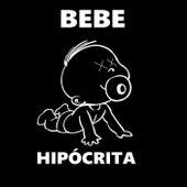 Hipocrita by Bebe
